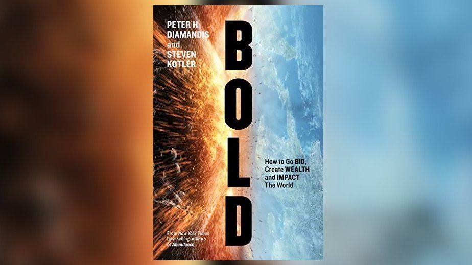 BOLD by P. H. Diamandis & S. Kotler